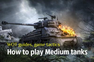 How to play Medium tanks in WOT