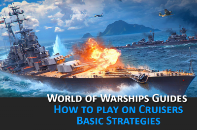 How to play on Cruisers in World of Warships