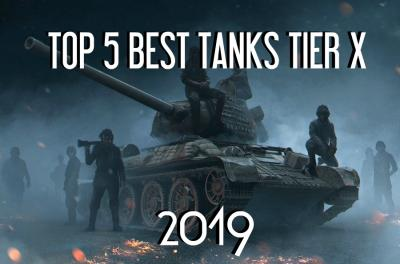 TOP 5 BEST TANKS 10 LEVELS IN 2019