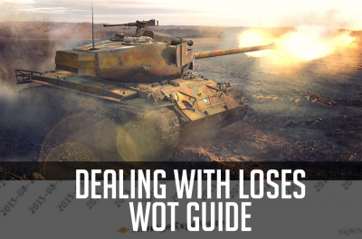 WoT Guides: Dealing with Losing Streaks