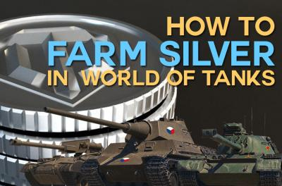 How to farm silver in the World of Tanks