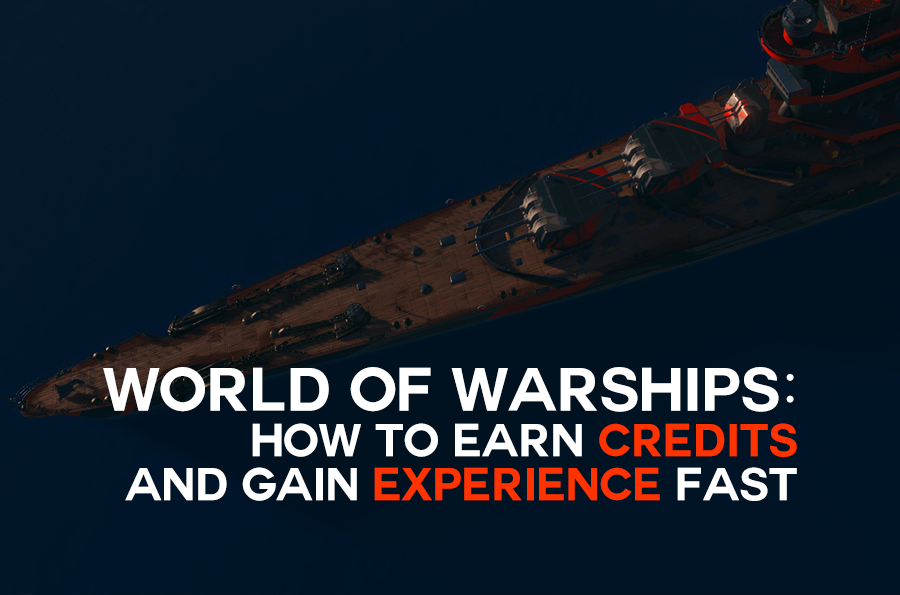 How to earn credits and gain experience fast in World of