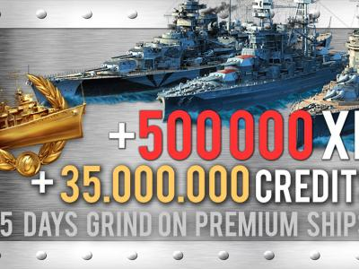 Grind on Premium Ships. 500.000 XP + 35.000.000 Credits in 5 days.